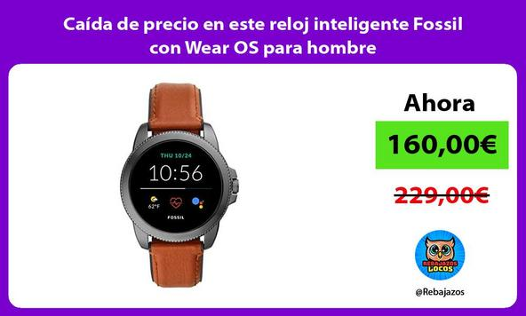 Caída de precio en este reloj inteligente Fossil con Wear OS para hombre