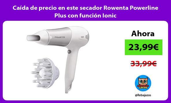 Caída de precio en este secador Rowenta Powerline Plus con función Ionic/