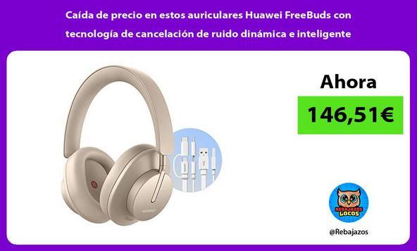 Caída de precio en estos auriculares Huawei FreeBuds con tecnología de cancelación de ruido dinámica e inteligente
