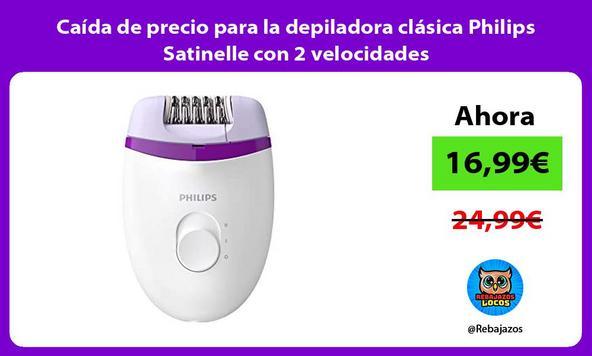 Caída de precio para la depiladora clásica Philips Satinelle con 2 velocidades