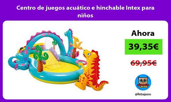 Centro de juegos acuático e hinchable Intex para niños