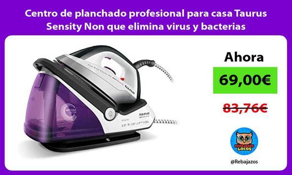 Centro de planchado profesional para casa Taurus Sensity Non que elimina virus y bacterias