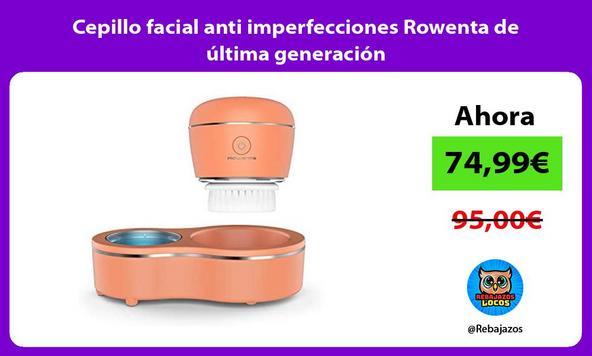 Cepillo facial anti imperfecciones Rowenta de última generación