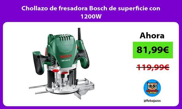 Chollazo de fresadora Bosch de superficie con 1200W