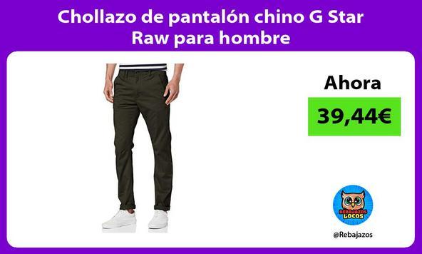 Chollazo de pantalón chino G Star Raw para hombre