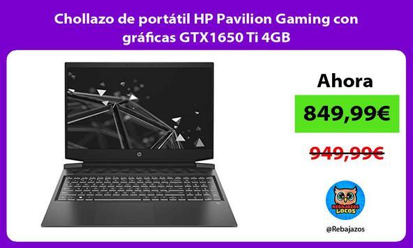 Chollazo de portátil HP Pavilion Gaming con gráficas GTX1650 Ti 4GB