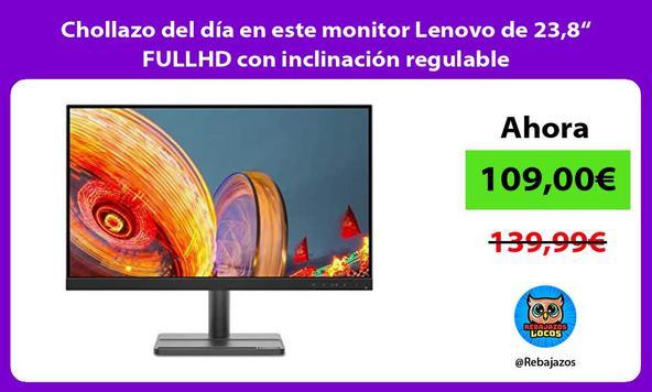 """Chollazo del día en este monitor Lenovo de 23,8"""" FULLHD con inclinación regulable"""