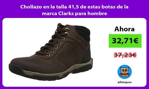 Chollazo en la talla 41,5 de estas botas de la marca Clarks para hombre