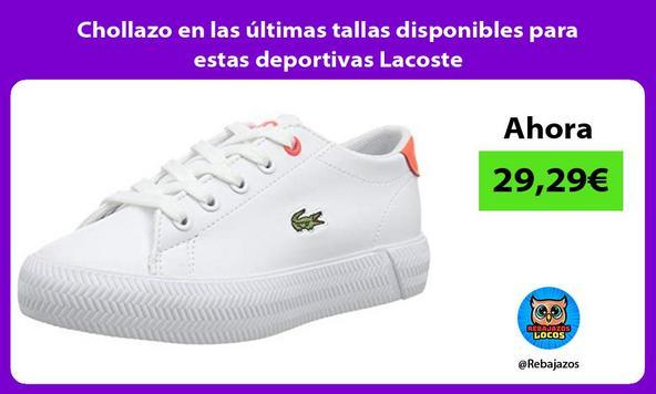 Chollazo en las últimas tallas disponibles para estas deportivas Lacoste
