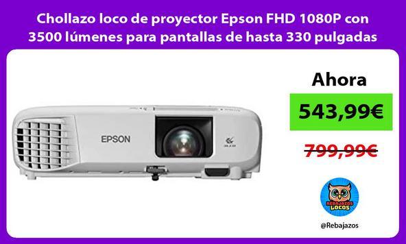Chollazo loco de proyector Epson FHD 1080P con 3500 lúmenes para pantallas de hasta 330 pulgadas