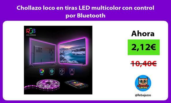 Chollazo loco en tiras LED multicolor con control por Bluetooth