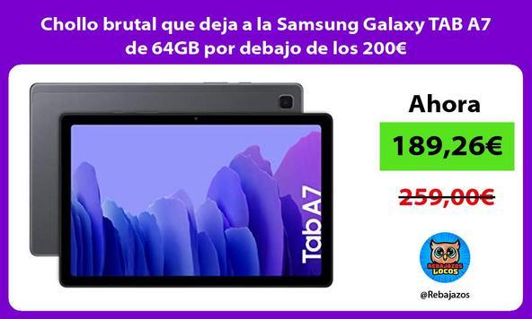 Chollo brutal que deja a la Samsung Galaxy TAB A7 de 64GB por debajo de los 200€