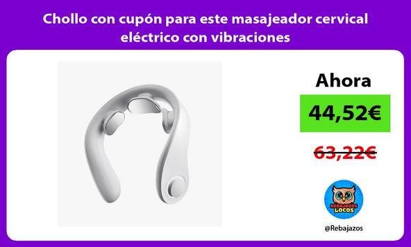Chollo con cupón para este masajeador cervical eléctrico con vibraciones