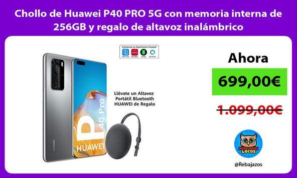 Chollo de Huawei P40 PRO 5G con memoria interna de 256GB y regalo de altavoz inalámbrico