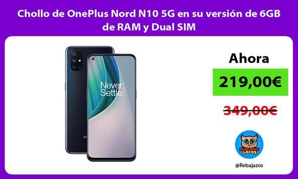 Chollo de OnePlus Nord N10 5G en su versión de 6GB de RAM y Dual SIM