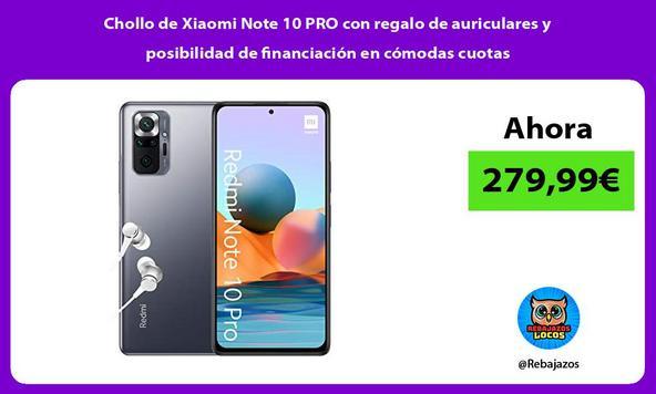 Chollo de Xiaomi Note 10 PRO con regalo de auriculares y posibilidad de financiación en cómodas cuotas