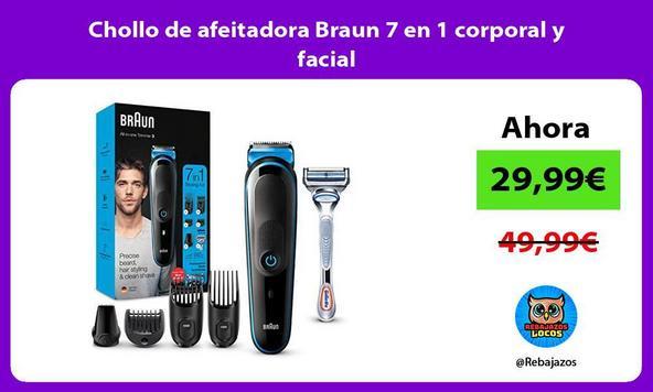 Chollo de afeitadora Braun 7 en 1 corporal y facial