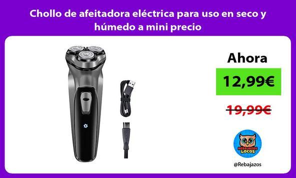Chollo de afeitadora eléctrica para uso en seco y húmedo a mini precio
