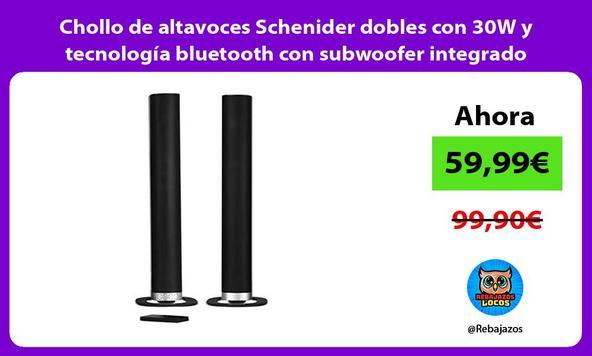 Chollo de altavoces Schenider dobles con 30W y tecnología bluetooth con subwoofer integrado