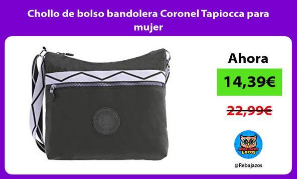 Chollo de bolso bandolera Coronel Tapiocca para mujer