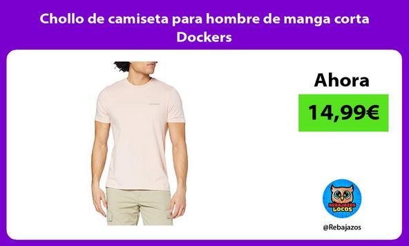 Chollo de camiseta para hombre de manga corta Dockers
