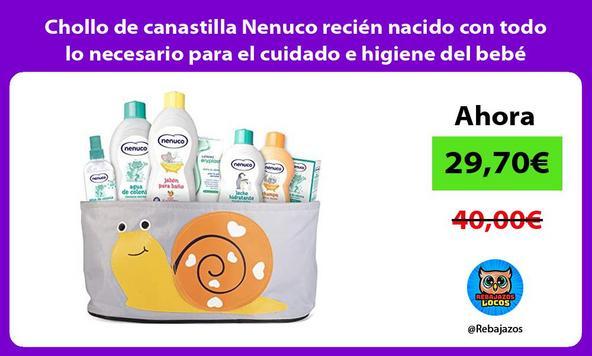 Chollo de canastilla Nenuco recién nacido con todo lo necesario para el cuidado e higiene del bebé