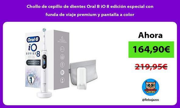 Chollo de cepillo de dientes Oral B iO 8 edición especial con funda de viaje premium y pantalla a color