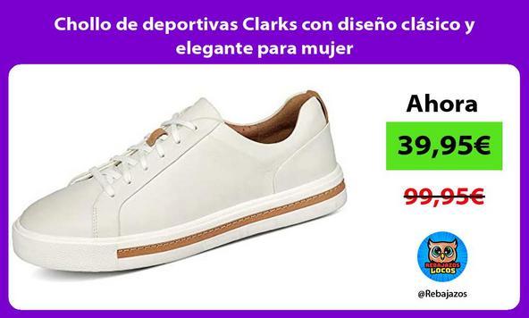 Chollo de deportivas Clarks con diseño clásico y elegante para mujer