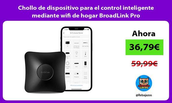 Chollo de dispositivo para el control inteligente mediante wifi de hogar BroadLink Pro/