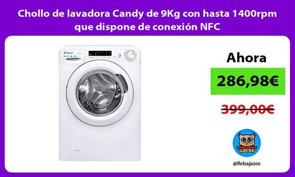 Chollo de lavadora Candy de 9Kg con hasta 1400rpm que dispone de conexión NFC