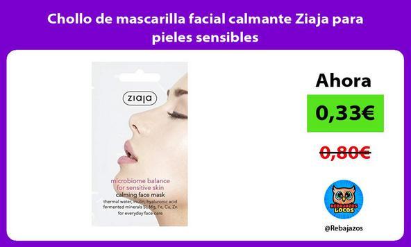 Chollo de mascarilla facial calmante Ziaja para pieles sensibles