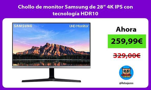 """Chollo de monitor Samsung de 28"""" 4K IPS con tecnología HDR10"""