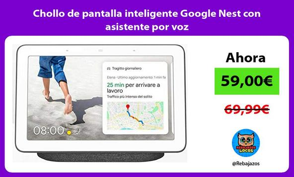 Chollo de pantalla inteligente Google Nest con asistente por voz