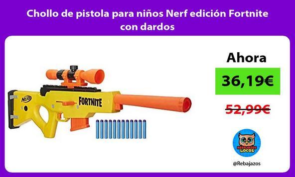 Chollo de pistola para niños Nerf edición Fortnite con dardos