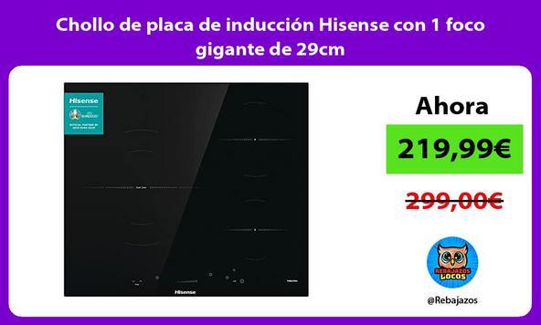 Chollo de placa de inducción Hisense con 1 foco gigante de 29cm