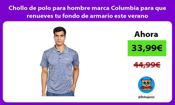 Chollo de polo para hombre marca Columbia para que renueves tu fondo de armario este verano