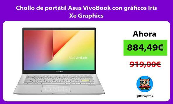 Chollo de portátil Asus VivoBook con gráficos Iris Xe Graphics
