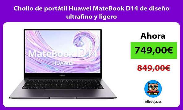 Chollo de portátil Huawei MateBook D14 de diseño ultrafino y ligero