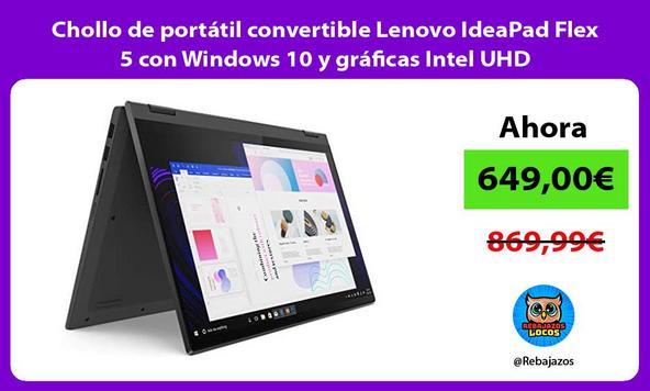 Chollo de portátil convertible Lenovo IdeaPad Flex 5 con Windows 10 y gráficas Intel UHD
