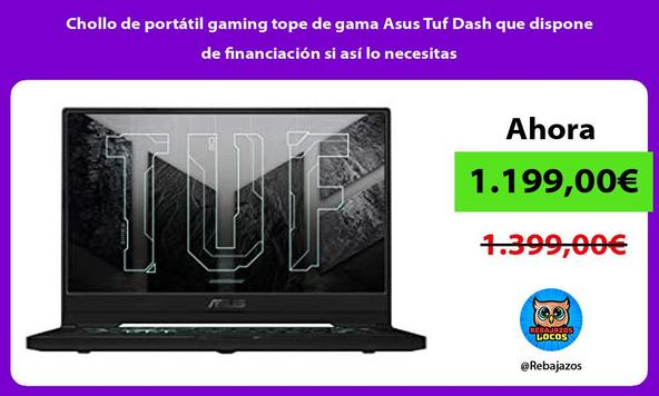 Chollo de portátil gaming tope de gama Asus Tuf Dash que dispone de financiación si así lo necesitas