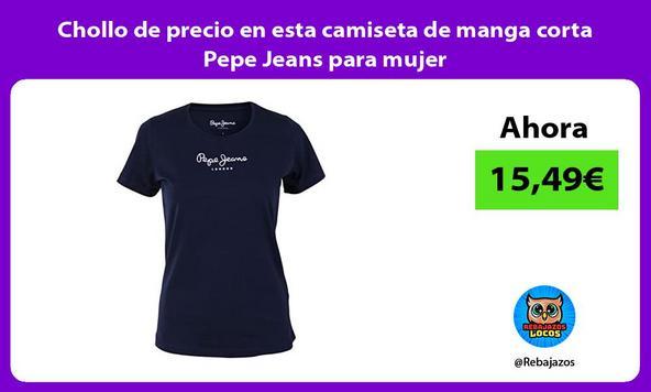 Chollo de precio en esta camiseta de manga corta Pepe Jeans para mujer
