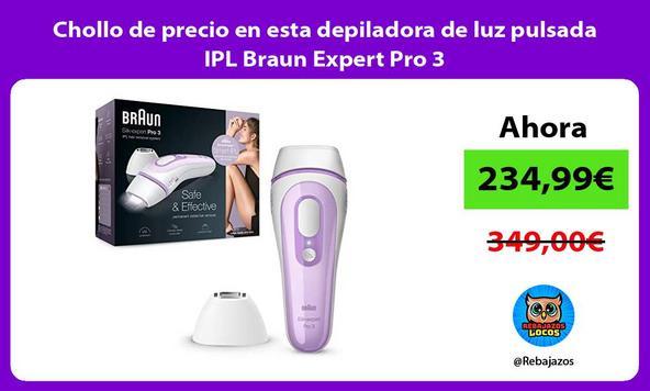 Chollo de precio en esta depiladora de luz pulsada IPL Braun Expert Pro 3