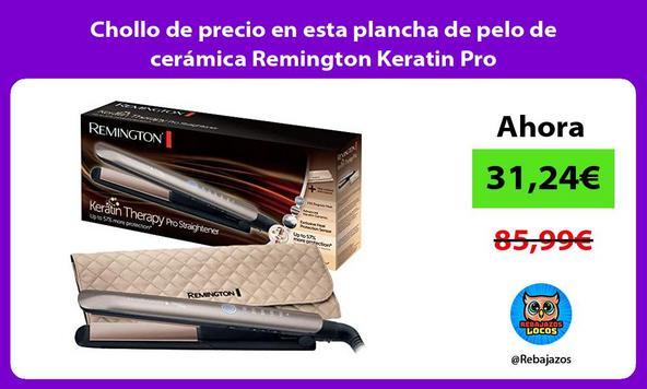 Chollo de precio en esta plancha de pelo de cerámica Remington Keratin Pro