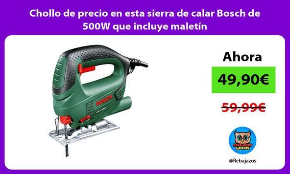 Chollo de precio en esta sierra de calar Bosch de 500W que incluye maletín