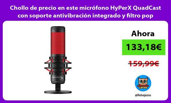 Chollo de precio en este micrófono HyPerX QuadCast con soporte antivibración integrado y filtro pop