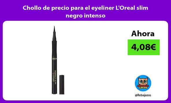 Chollo de precio para el eyeliner L'Oreal slim negro intenso