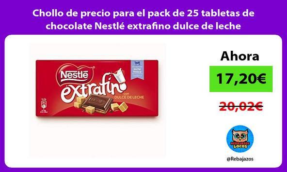 Chollo de precio para el pack de 25 tabletas de chocolate Nestlé extrafino dulce de leche