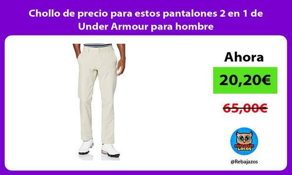 Chollo de precio para estos pantalones 2 en 1 de Under Armour para hombre