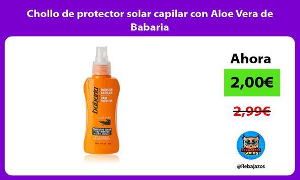 Chollo de protector solar capilar con Aloe Vera de Babaria