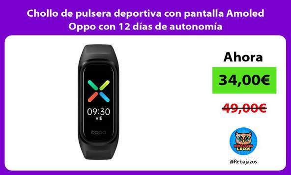 Chollo de pulsera deportiva con pantalla Amoled Oppo con 12 días de autonomía